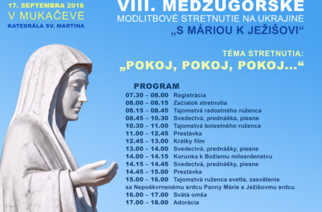 17.september: VIII. Medžugorské modlitbové stretnutie na Ukrajine