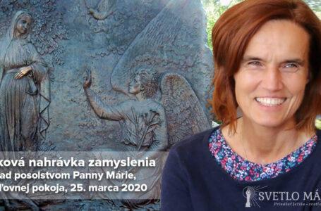 Zvuková nahrávka zamyslenia nad posolstvom z 25.3.2020 (Terka Gažiová)