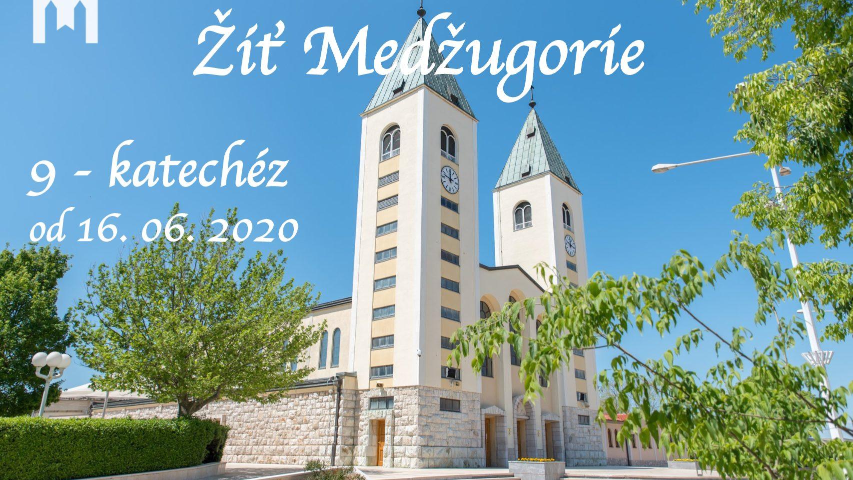 Žiť Medžugorie – 9 katechézod 16.06. do 25.06.2020
