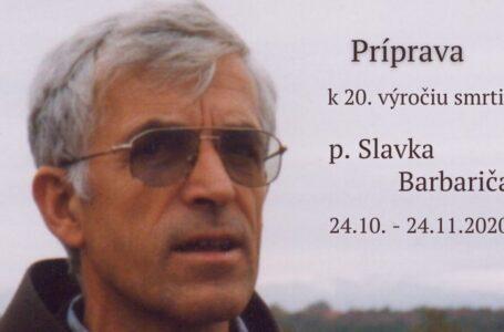 Príprava k 20. výročiu smrti p. Slavka Barbariča