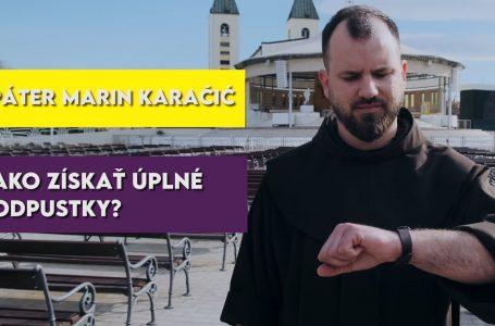 Páter Marin Karačić – Ako získať úplné odpustky?